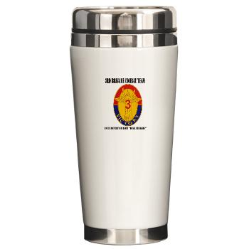 3BCT1IDDB - M01 - 03 - DUI - 3BCT - 1st Infantry Division - Duke Brigade with Text - Ceramic Travel Mug