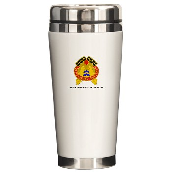 479FAB - M01 - 03 - DUI - 479th Field Artillery Brigade with Text - Ceramic Travel Mug