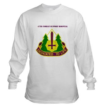 47CSH - A01 - 03 - DUI - 47th Combat Support Hospital with Text Long Sleeve T-Shirt