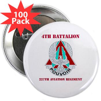 "4B227AR - M01 - 01 - DUI - 4th Battalion - 227th Aviation Regt with Text - 2.25"" Button (100 pack)"