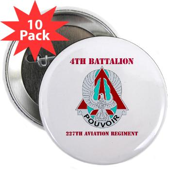 "4B227AR - M01 - 01 - DUI - 4th Battalion - 227th Aviation Regt with Text - 2.25"" Button (10 pack)"