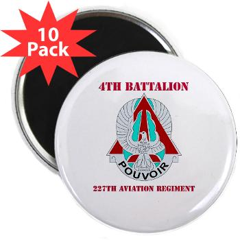 "4B227AR - M01 - 01 - DUI - 4th Battalion - 227th Aviation Regt with Text - 2.25"" Magnet (10 pack)"