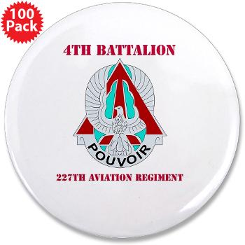 "4B227AR - M01 - 01 - DUI - 4th Battalion - 227th Aviation Regt with Text - 3.5"" Button (100 pack)"