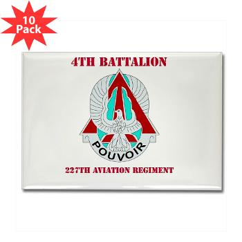 4B227AR - M01 - 01 - DUI - 4th Battalion - 227th Aviation Regt with Text - Rectangle Magnet (10 pack)