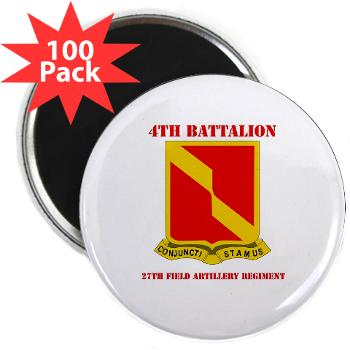 "4B27FAR - M01 - 01 - DUI - 4th Bn - 27th FA Regt with Text - 2.25"" Magnet (100 pack)"