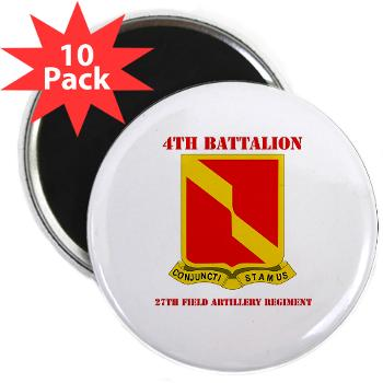 "4B27FAR - M01 - 01 - DUI - 4th Bn - 27th FA Regt with Text - 2.25"" Magnet (10 pack)"