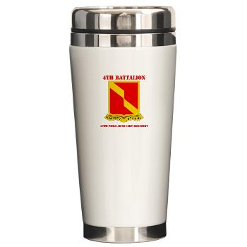 4B27FAR - M01 - 03 - DUI - 4th Bn - 27th FA Regt with Text - Ceramic Travel Mug