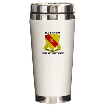 4BSB - M01 - 03 - DUI - 4th Bde - Support Battalion with Text Ceramic Travel Mug