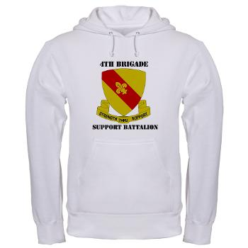 4BSB - A01 - 03 - DUI - 4th Bde - Support Battalion with Text Hooded Sweatshirt
