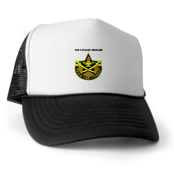 4CAV - A01 - 02 - DUI - 4th Cavalry Brigade with Text Trucker Hat