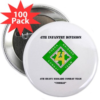 "4HBCT - M01 - 01 - DUI - 4th Heavy BCT - Cobras with Text - 2.25"" Button (100 pack)"