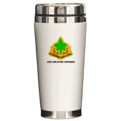 4ID - M01 - 03 - DUI - 4th Infantry Division with text Ceramic Travel Mug
