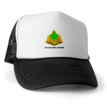 4ID - A01 - 02 - DUI - 4th Infantry Division with text Trucker Hat
