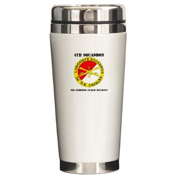 4S3ACR - M01 - 03 - DUI - 4th Sqdrn (Aviation) - 3rd ACR with Text - Ceramic Travel Mug