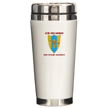 4S4CR - M01 - 03 - DUI - 4th Squadron - 4th Cavalry Regt with Text - Ceramic Travel Mug