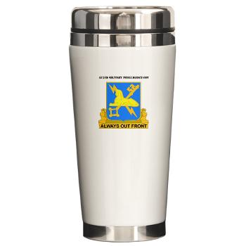 572MIC - M01 - 03 - DUI - 572nd Military Intelligence Coy with Text - Ceramic Travel Mug