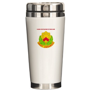 593SB - M01 - 03 - DUI - 593rd Sustainment Brigade with Text Ceramic Travel Mug