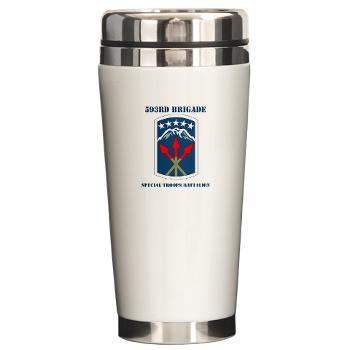 593SB593STB - M01 - 03 - DUI - 593rd Bde - Special Troops Bn with Text - Ceramic Travel Mug
