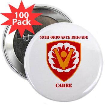 "59OBC - M01 - 01 - SSI - 59th Ordnance Brigade - Cadre with Text - 2.25"" Button (100 pack)"