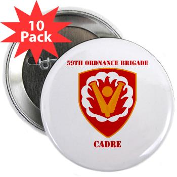 "59OBC - M01 - 01 - SSI - 59th Ordnance Brigade - Cadre with Text - 2.25"" Button (10 pack)"