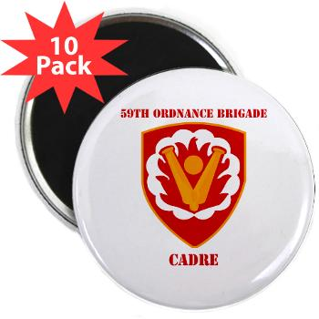 "59OBC - M01 - 01 - SSI - 59th Ordnance Brigade - Cadre with Text - 2.25"" Magnet (10 pack)"