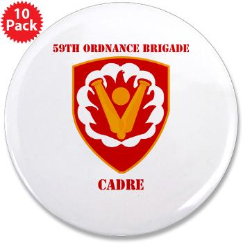"59OBC - M01 - 01 - SSI - 59th Ordnance Brigade - Cadre with Text - 3.5"" Button (10 pack)"