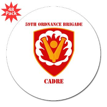 "59OBC - M01 - 01 - SSI - 59th Ordnance Brigade - Cadre with Text - 3"" Lapel Sticker (48 pk)"