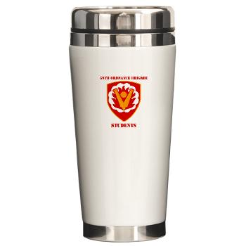 59OBS - M01 - 03 - SSI - 59th Ordnance Brigade - Students with Text - Ceramic Travel Mug