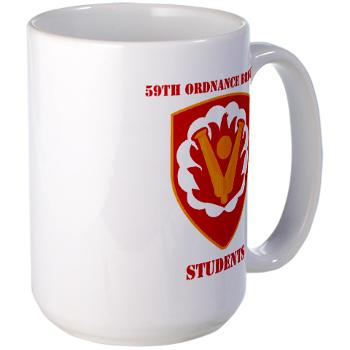 59OBS - M01 - 03 - SSI - 59th Ordnance Brigade - Students with Text - Large Mug