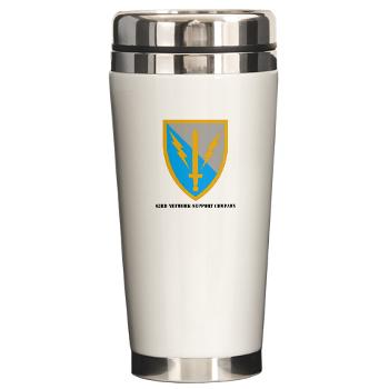 63NSC - M01 - 03 - DUI - 63rd Network Support Company with Text Ceramic Travel Mug