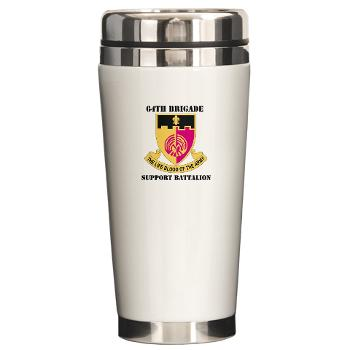 64BSB - M01 - 03 - DUI - 64th Bde - Support Bn with Text - Ceramic Travel Mug