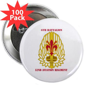 "6B52AR - M01 - 01 - DUI - 6th Battalion, 52nd Aviation Regiment with Text - 2.25"" Button (100 pack)"