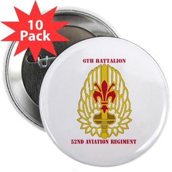 "6B52AR - M01 - 01 - DUI - 6th Battalion, 52nd Aviation Regiment with Text - 2.25"" Button (10 pack)"