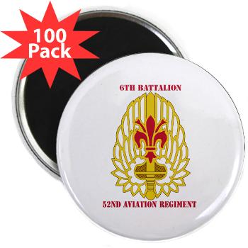 "6B52AR - M01 - 01 - DUI - 6th Battalion, 52nd Aviation Regiment with Text - 2.25"" Magnet (100 pack)"