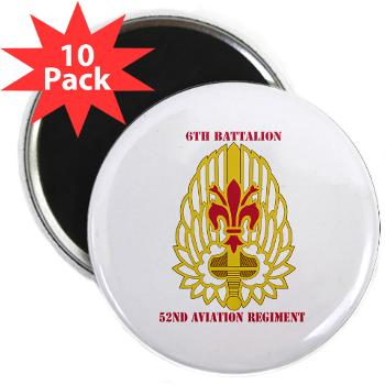 "6B52AR - M01 - 01 - DUI - 6th Battalion, 52nd Aviation Regiment with Text - 2.25"" Magnet (10 pack)"