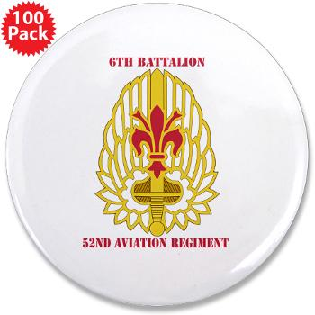 "6B52AR - M01 - 01 - DUI - 6th Battalion, 52nd Aviation Regiment with Text - 3.5"" Button (100 pack)"