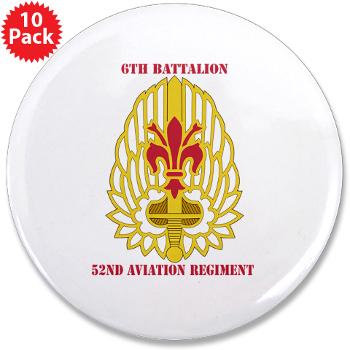 "6B52AR - M01 - 01 - DUI - 6th Battalion, 52nd Aviation Regiment with Text - 3.5"" Button (10 pack)"