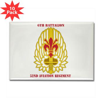6B52AR - M01 - 01 - DUI - 6th Battalion, 52nd Aviation Regiment with Text - Rectangle Magnet (10 pack)