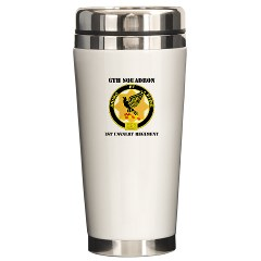 6S1CR - M01 - 03 - DUI - 6th Squadron - 1st Cavalry Regiment with Text Ceramic Travel Mug