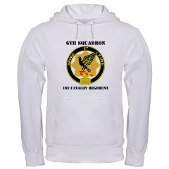 6S1CR - A01 - 03 - DUI - 6th Squadron - 1st Cavalry Regiment with Text Hooded Sweatshirt