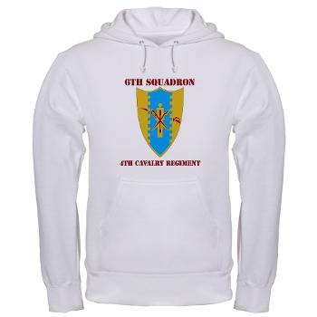 6S4CR - A01 - 03 - DUI - 6th Sqdrn - 4th Cavalry Regiment with Text Hooded Sweatshirt