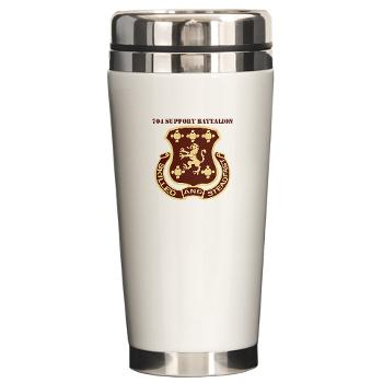704SB - M01 - 03 - DUI - 704th Support Battalion with text - Ceramic Travel Mug