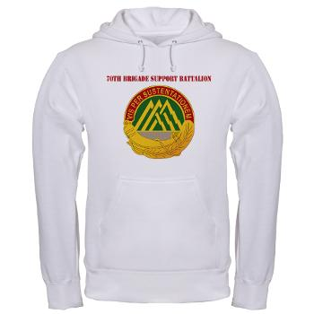 70BSB - A01 - 03 - 70th Bde Support Bn with Text Hooded Sweatshirt