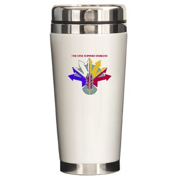 7CSC - M01 - 03 - DUI - 7th Civil Support Command Ceramic Travel Mug