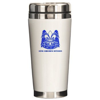 82DV - M01 - 03 - DUI - 82nd Airborne Division with Text Ceramic Travel Mug