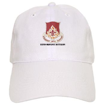 832OB - A01 - 01 - DUI - 832nd Ordnance Battalion with Text - Cap