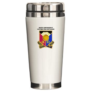902CCB - M01 - 03 - DUI - 902nd Contingency Contracting Battalion with Text - Ceramic Travel Mug