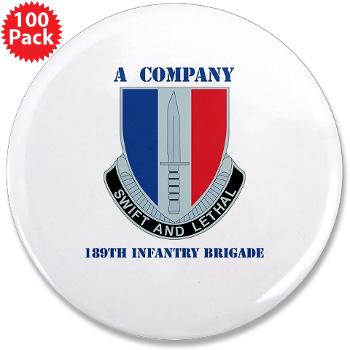 "aAC189IB - M01 - 01 - A Company - 189th Infantry Bde with Text - 3.5"" Button (100 pack)"