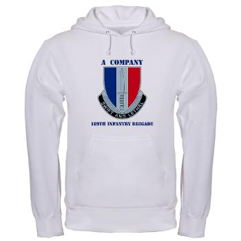 AC189IB - A01 - 03 - A Company - 189th Infantry Bde with Text - Hooded Sweatshirt