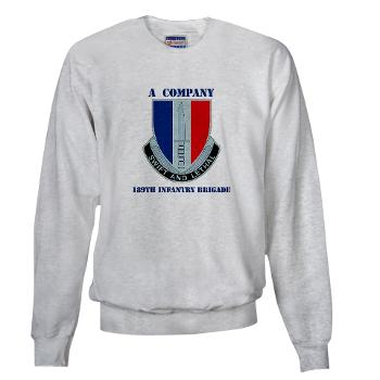 AC189IB - A01 - 03 - A Company - 189th Infantry Bde with Text - Sweatshirt
